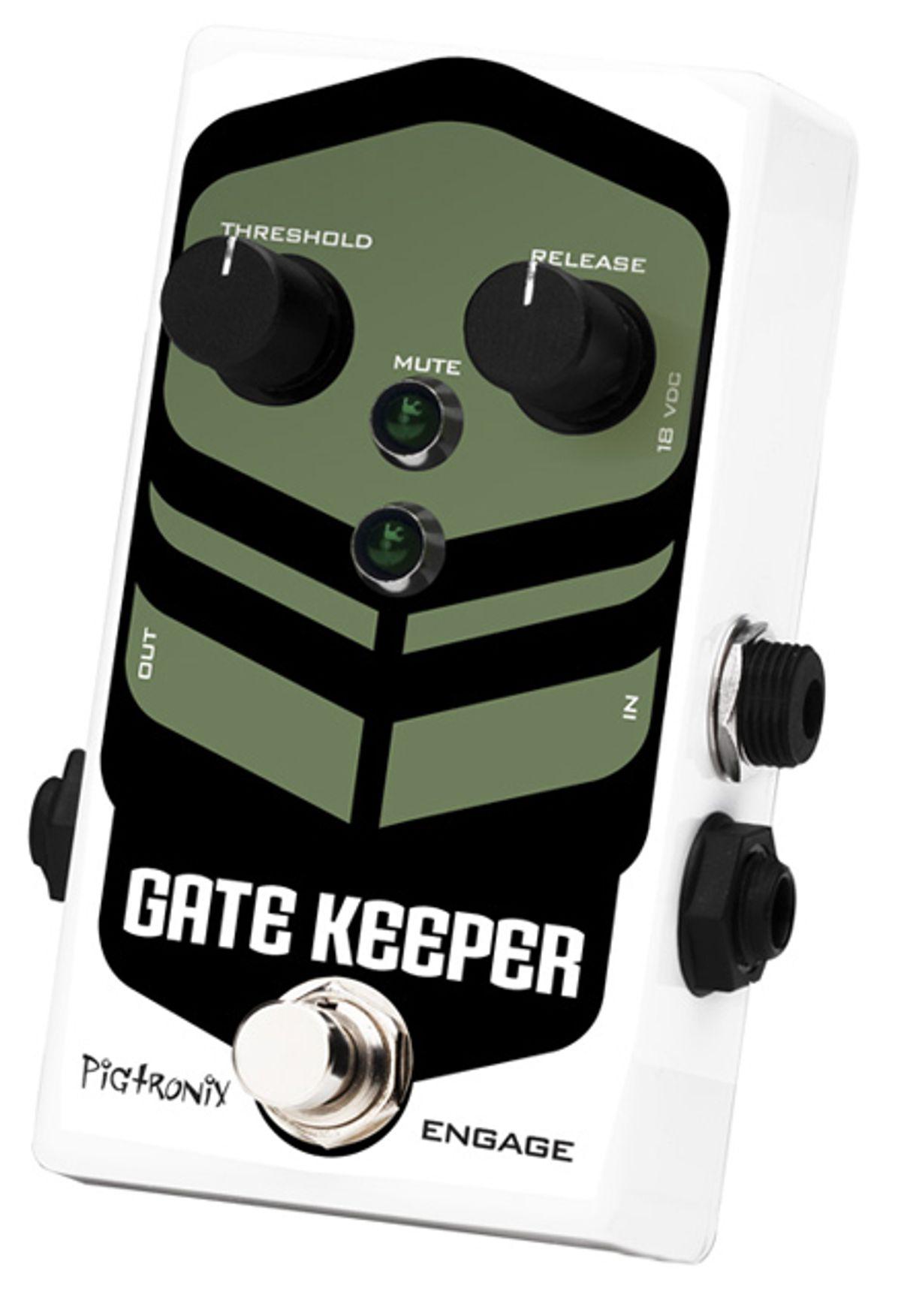 Pigtronix Unveils Gatekeeper Noise Gate