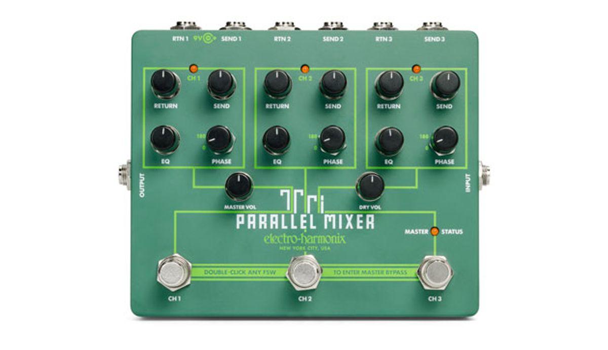 Electro-Harmonix Introduces the Tri Parallel Mixer