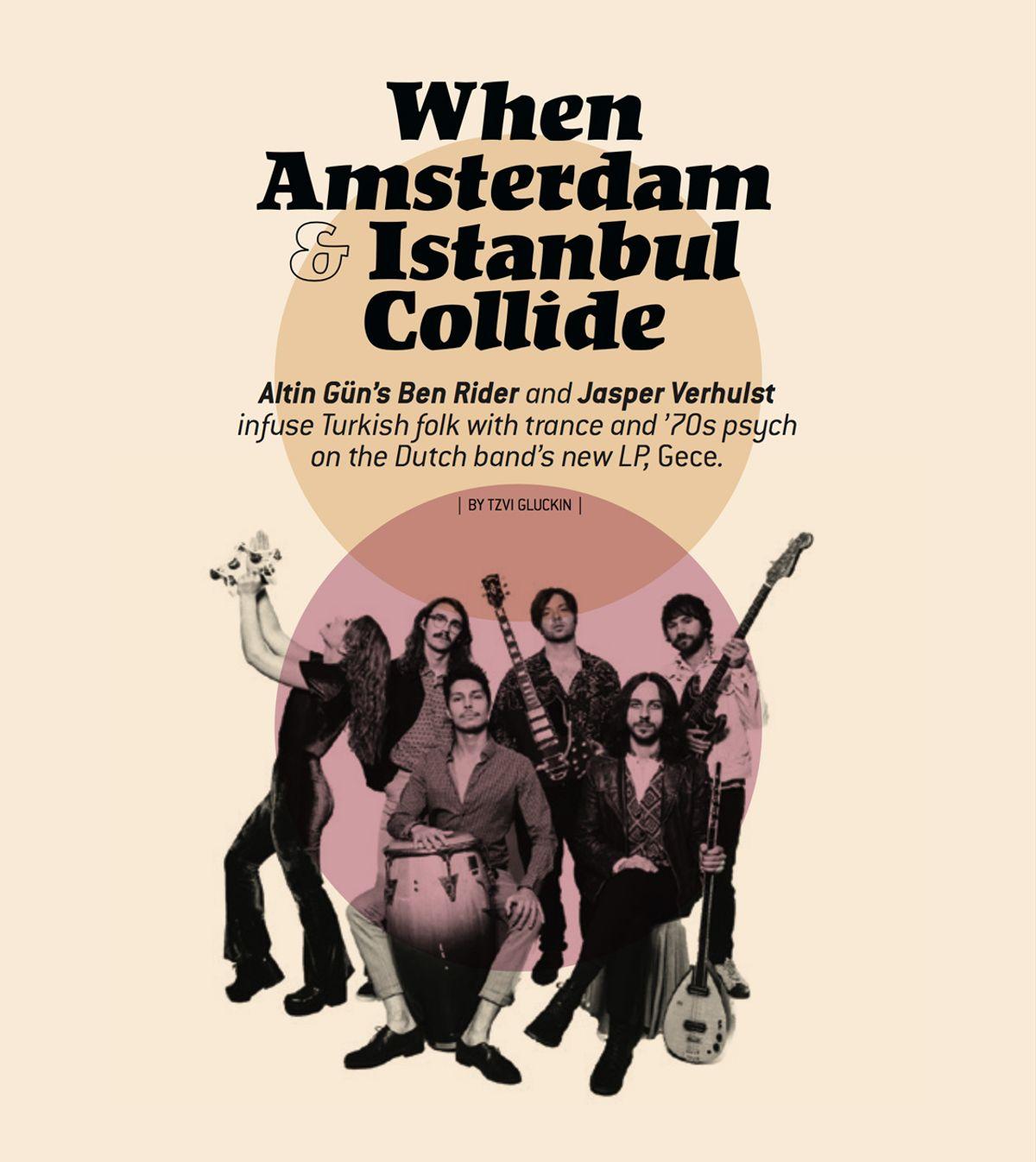 When Amsterdam and Istanbul Collide: Altin Gün's Ben Rider and Jasper Verhulst
