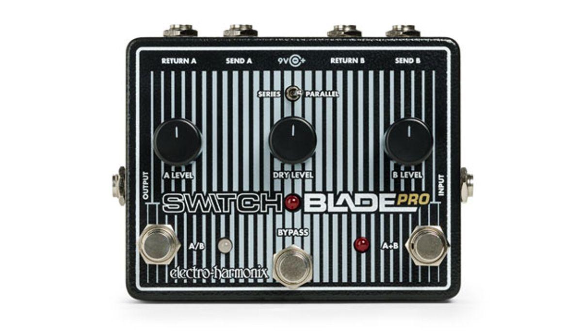 Electro-Harmonix Delivers the Switchblade Pro