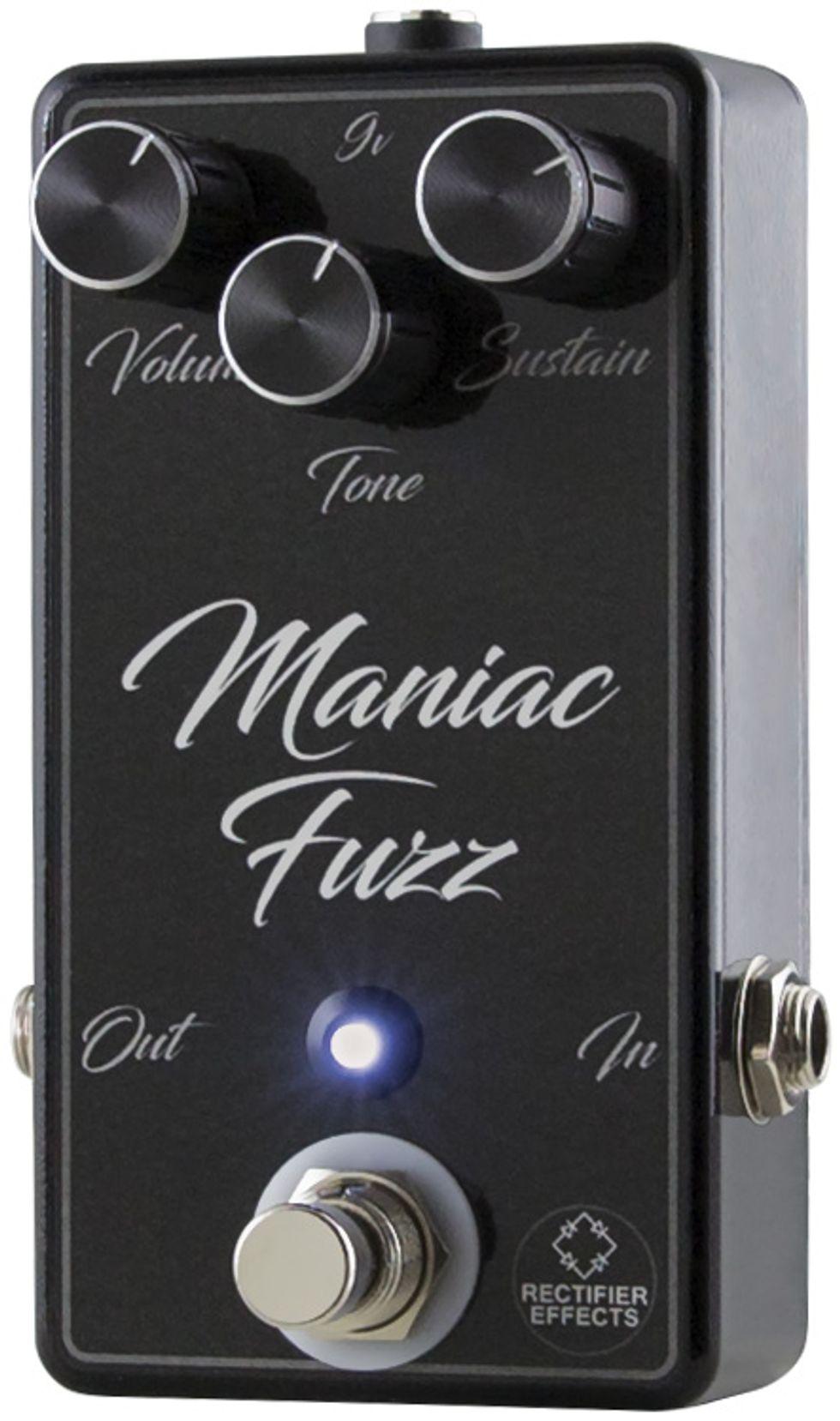 Quick Hit: Rectifier Effects Maniac Fuzz