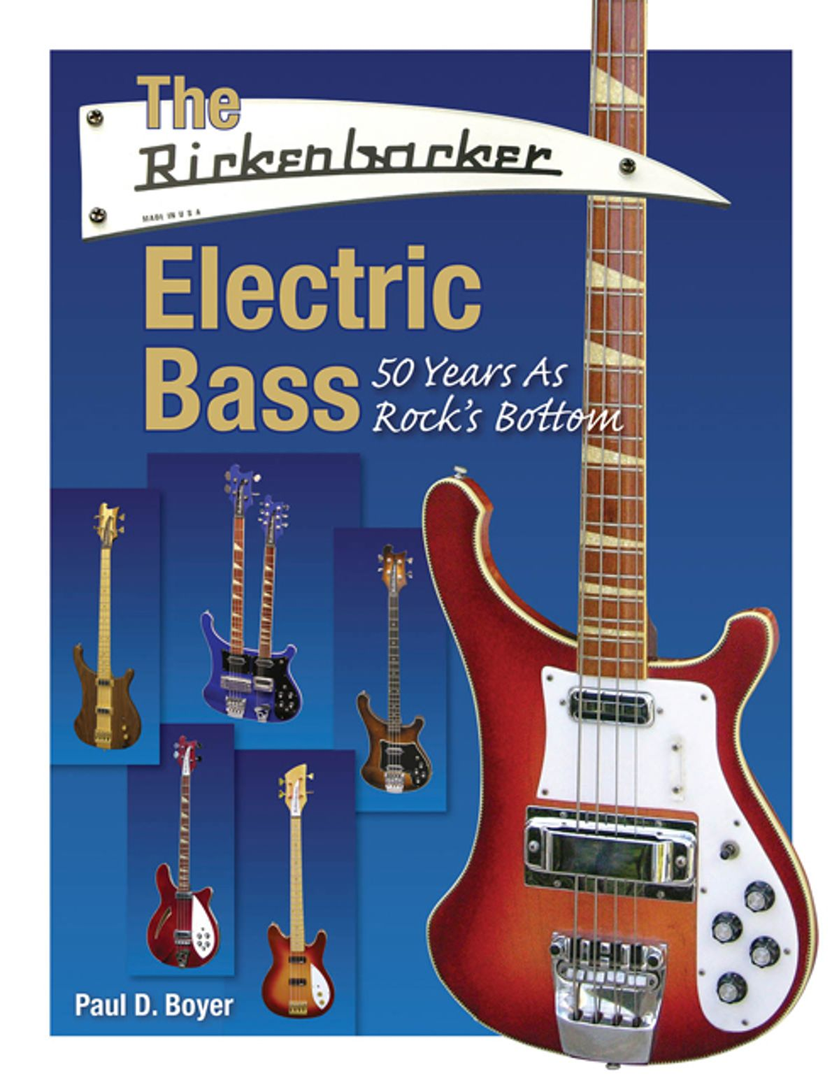 """Hal Leonard Publishes """"The Rickenbacker Electric Bass - 50 Years as Rock's Bottom"""" Book"""
