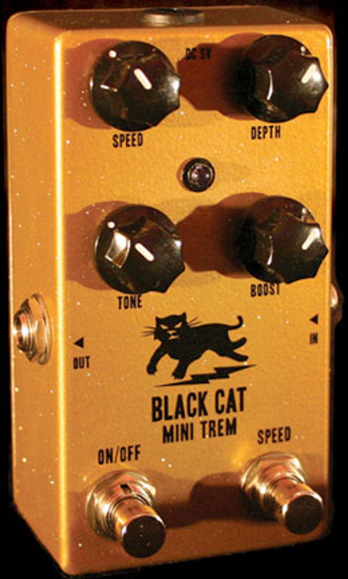 Black Cat Pedals Announce Mini Trem