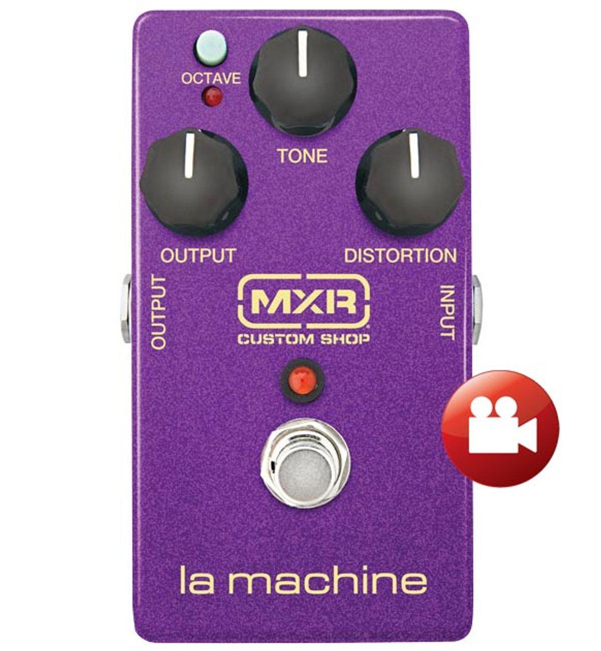 MXR Custom Shop La Machine Review