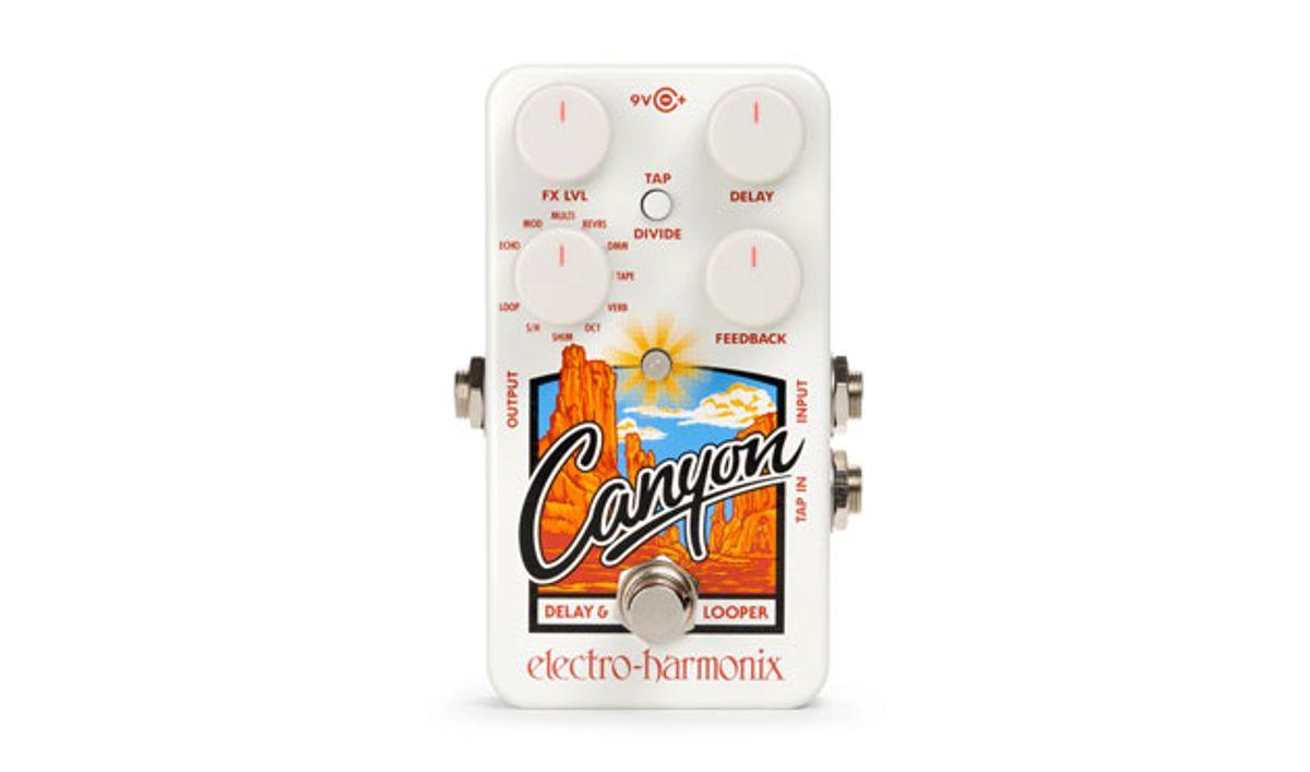 Electro-Harmonix Introduces the Canyon Delay & Looper