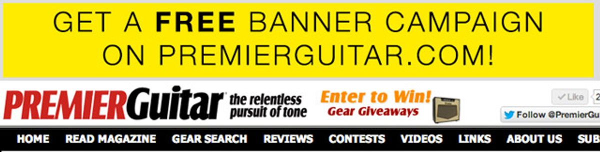 You Could Win a FREE Banner Campaign on PremierGuitar.com!