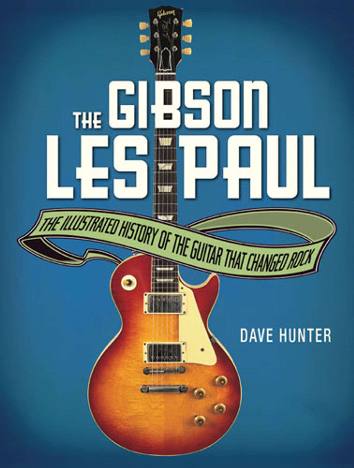 """Voyageur Press Publishes """"The Gibson Les Paul: The Illustrated History of the Guitar That Changed Rock"""""""
