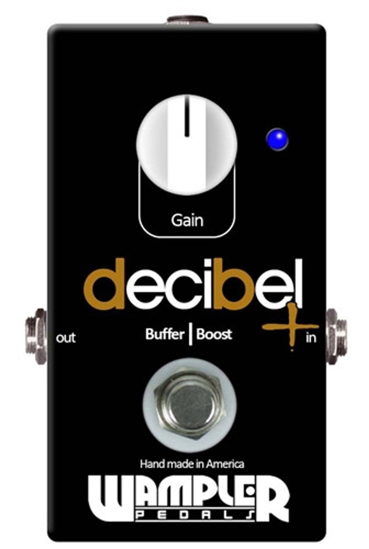 Wampler Pedals Releases the Decibel+ Buffer/Boost