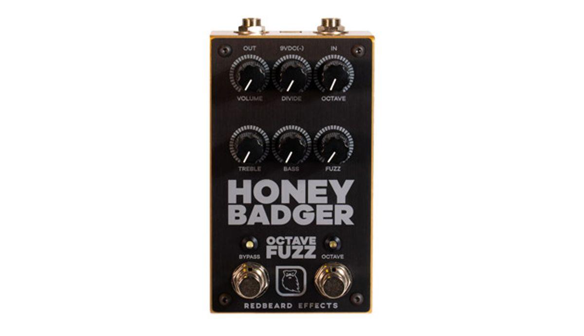 Redbeard Effects Releases the Honey Badger Octave Fuzz
