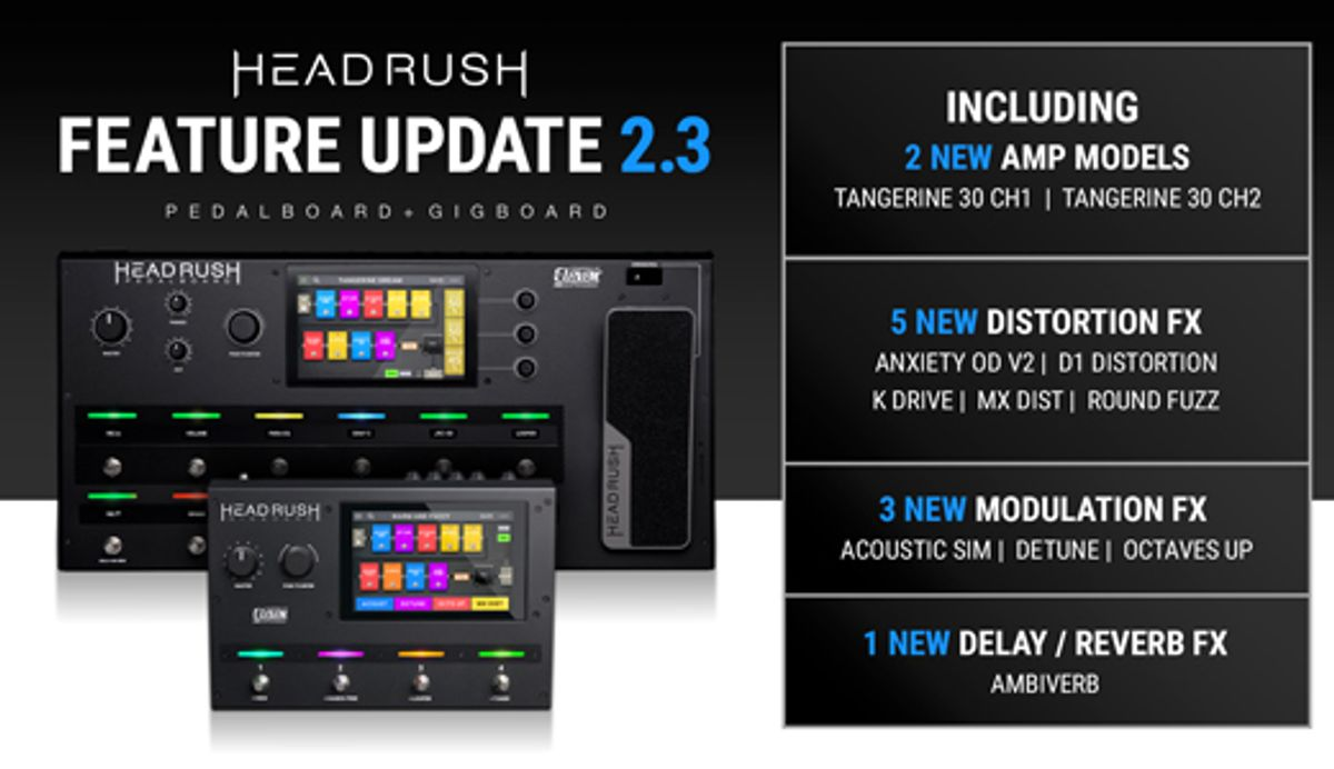 Headrush Announces 2.3 Firmware for the Gigboard and Pedalboard Processors