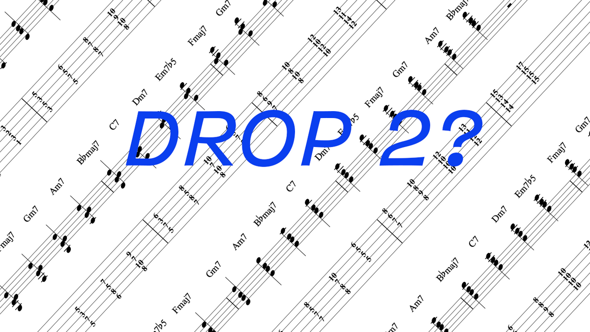 """What Exactly Is a """"Drop 2"""" Chord?"""