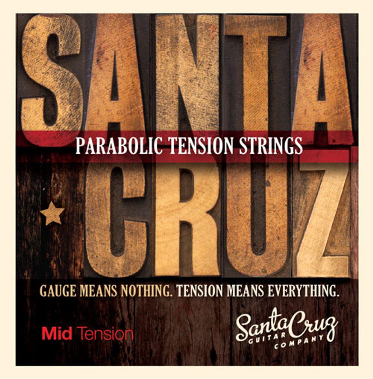 Santa Cruz Guitars Introduces Parabolic Tension Strings